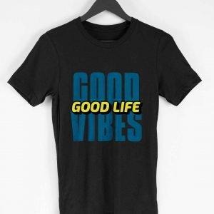 Good Vibes , Good Life