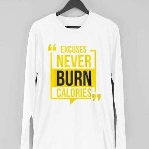 Excuses Never Burn Calories