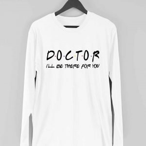 Doctor – I'll be there for you