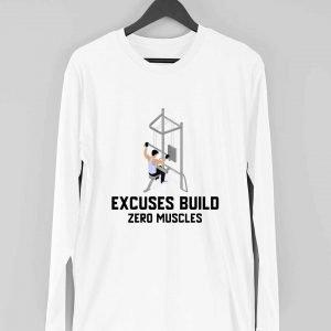 Excuses Build Zero Muscles