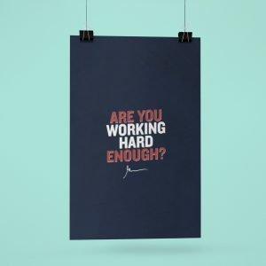 Are You Working Hard Enough