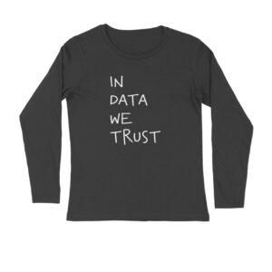 In Data We Trust – Long sleeves