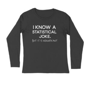 Statistical Joke – Long Sleeve