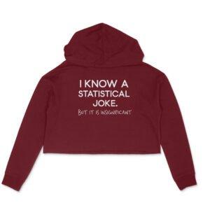 Statistical Joke – Crop Hoodies